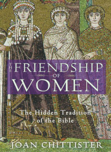 The Friendship of Women: The Hidden Tradition of the Bible by Joan Chittister