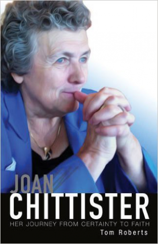 Joan Chittister: Her Journey from Certainty to Faith by Tom Roberts